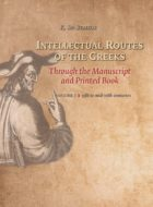 Intellectual Routes of the Greeks Through the Manuscript and Printed Book, Volume I 13th to mid-16th centuries, K. Sp. Staikos